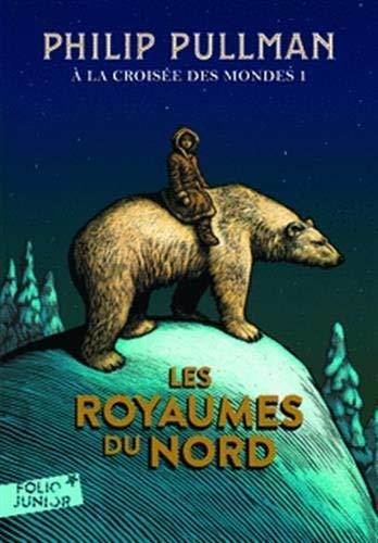 À la croisée des mondes 1. Les royaumes du Nord - Folio Junior - A partir de 10 ans