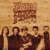 Songtexte von Home Free - Crazy Life