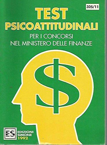 Test psicoattitudinali. Per i concorsi nel Ministero delle finanze