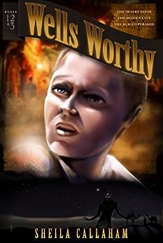 Wells Worthy: Books 1-3 (Wells Worthy Adventure Series) by [Sheila Callaham]