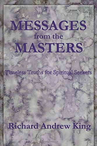 Book: Messages from the Masters - Timeless Truths for Spiritual Seekers by Richard Andrew King