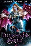 Impossible Magic (The Hybrid Chronicles Book 1) (Kindle Edition)