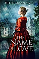 The Name Of Love: Large Print Edition