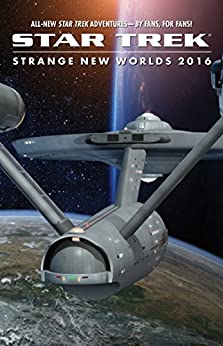 Strange New Worlds 2016 (Star Trek) by [Various, Derek Tyler Attico]