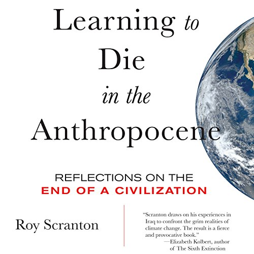 Learning to Die in the Anthropocene audiobook cover art