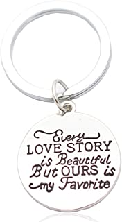 Romantic Sweet Mini Keychain Gift for Him Her Every Love Story is Beautiful But Ours is My Favorite Keychain for Girlfriend Boyfriend Husband Wife Jewelry in Anniversary, Valentine, Christmas