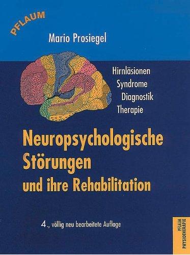 Neuropsychologische Störungen und ihre Rehabilitation: Hirnläsionen, Syndrome, Diagnostik, Therapie