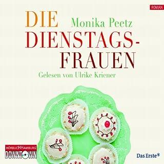 Die Dienstagsfrauen                   Autor:                                                                                                                                 Monika Peetz                               Sprecher:                                                                                                                                 Ulrike Kriener                      Spieldauer: 5 Std. und 17 Min.     32 Bewertungen     Gesamt 4,3