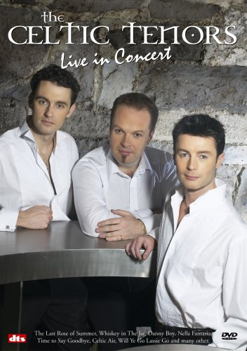 Celtic Tenors: Live in Concert