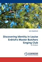 Discovering Identity in Louise Erdrich's Master Butchers Singing Club: An Analysis