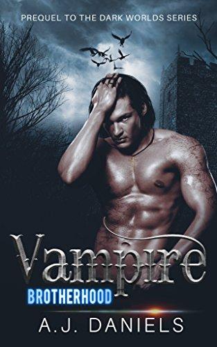 Vampire Brotherhood: a Prequel (The Dark World Series Book 1)