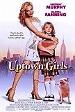 Pop Culture Graphics Uptown Girls Poster 27x40 Brittany Murphy Dakota Fanning Marley Shelton