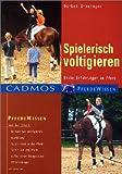 Spielerisch Voltigieren: Erste Erfahrungen am Pferd
