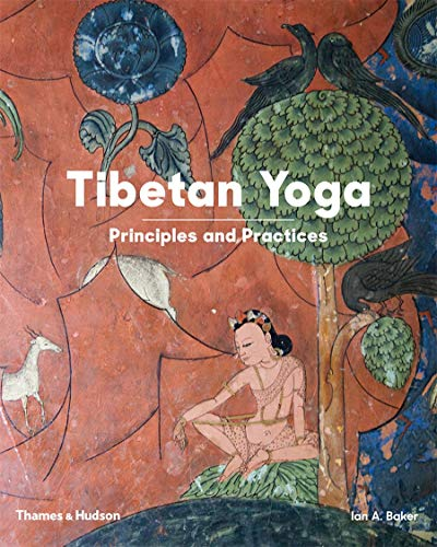 Baker, I: Tibetan Yoga: Principles and Practices