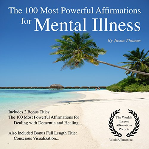 The 100 Most Powerful Affirmations for Mental Illness audiobook cover art