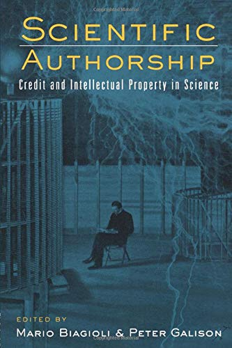 Compare Textbook Prices for Scientific Authorship: Credit and Intellectual Property in Science 1 Edition ISBN 9780415942935 by Biagioli, Mario,Galison, Peter