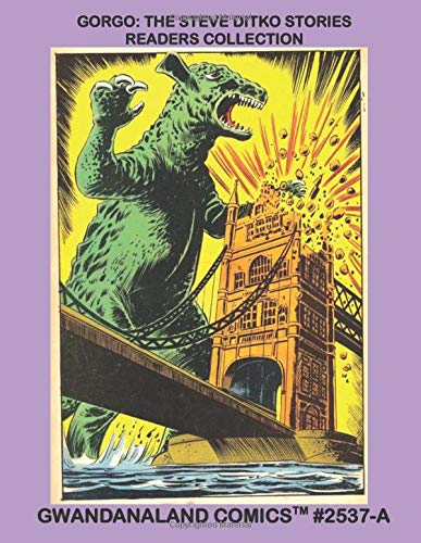 Gorgo: The Steve Ditko Stories Readers Collection: Gwandanaland Comics #2537-A:   The Terrible Monster Meets The Great Comic Artist - Economical Black & White Version