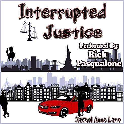 Interrupted Justice                   By:                                                                                                                                 Rachel Anne Lane                               Narrated by:                                                                                                                                 Rick Pasqualone                      Length: 9 hrs and 50 mins     Not rated yet     Overall 0.0