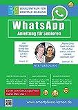 WhatsApp Anleitung für Senioren - Stand März 2021: Ein Ratgeber der Sie an die Hand nimmt! (German Edition)