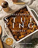 Sensational Stuffing Recipes: 40 Side Dishes for Seasonal Success!