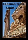 Lebanon Travel Guide 2021