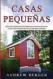 Casas Pequeñas: Guía para principiantes sobre ideas inteligentes de casas pequeñas en 400 pies cuadrados o menos