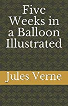 Five Weeks in a Balloon Illustrated