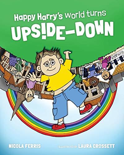Happy Harry's World Turns Upside Down