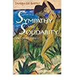 [Sympathy and Solidarity: And Other Essays (Feminist Constructions)] [Author: Bartky, Sandra Lee] [February, 2002]