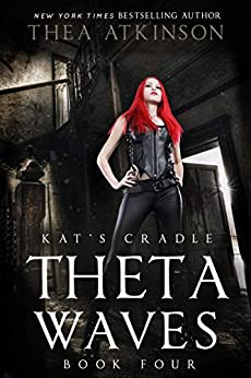 Theta Waves Book Four: Kat's Cradle by [Thea Atkinson]