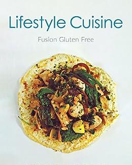 Lifestyle Cuisine: Fusion Gluten Free by [Lyndon  Cadiz]
