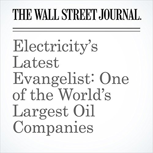 Electricity's Latest Evangelist: One of the World's Largest Oil Companies audiobook cover art