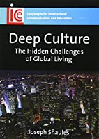 Deep Culture: The Hidden Challenges of Global Living (Languages for Intercultural Communication and Education)