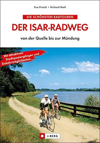 Der Isar-Radweg: von der Quelle bis zur Mündung (J. Berg)