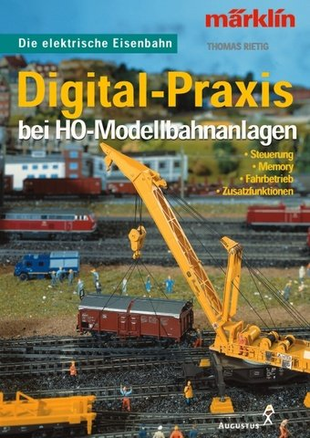 Digital-Praxis bei H0-Modellbahnanlagen