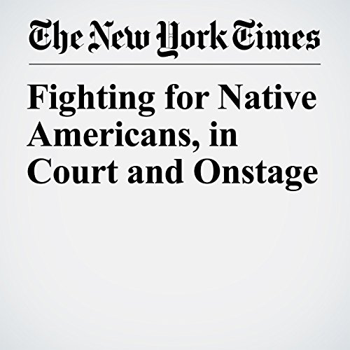Fighting for Native Americans, in Court and Onstage copertina
