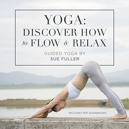 Yoga: Discover How to Flow and Relax audiobook cover art