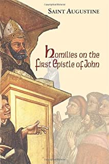 Homilies on the First Epistle of John (Vol. III/14) (The Works of Saint Augustine: A Translation for the 21st Century)