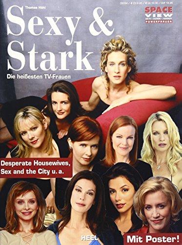 Sexy & Stark - Die heißesten TV-Frauen: Desperate Housewives, Sex and the City, Ally McBeal u.a.