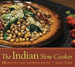 Free download the indian slow cooker 50 healthy easy authentic the indian slow cooker 50 healthy easy authentic recipes paperback by anupy singla a ebook forumfinder Image collections