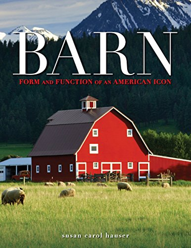Barn: Form and Function of an American Icon