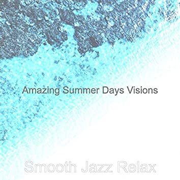 Amazing Summer Days Visions