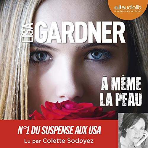 À même la peau                   Written by:                                                                                                                                 Lisa Gardner                               Narrated by:                                                                                                                                 Colette Sodoyez                      Length: 14 hrs and 26 mins     3 ratings     Overall 4.7