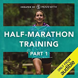 Half Marathon Training Part 1: Build Up Your Pace + Endurance     6 week training plan with 24 audio-guided runs              By:                                                                                                                                 MoveWith                               Narrated by:                                                                                                                                 Katie Barrett                      Length: 12 hrs and 57 mins     118 ratings     Overall 4.8