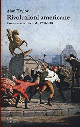 Rivoluzioni americane. Una storia continentale, 1750-1804