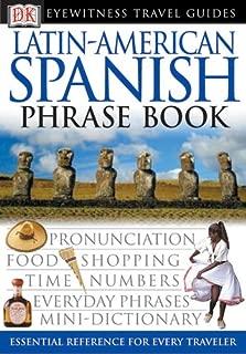 Latin-American Spanish (Eyewitness Travel Guide Phrase Books)