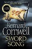 The Warrior Chronicles 04. Sword Song (The Last Kingdom Series, Band 4) - Bernard Cornwell
