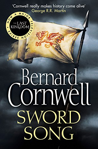 The Warrior Chronicles 04. Sword Song (The Last Kingdom Series, Band 4)