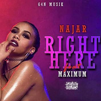 Right Here (feat. Maximum)