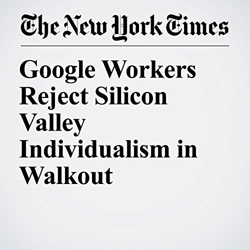 Google Workers Reject Silicon Valley Individualism in Walkout audiobook cover art